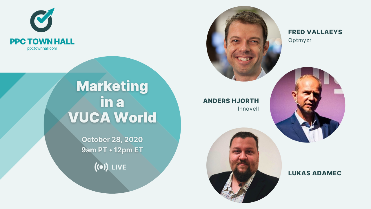 PPC Town Hall 27 - Marketing in a VUCA World